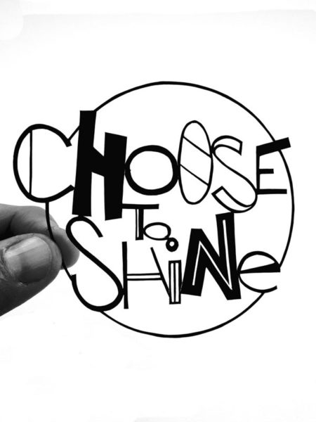 Citation Choose to shine en découpe de papier